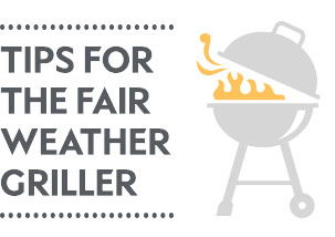 Tips for the fair weather griller