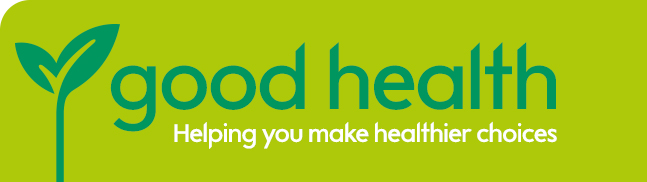 Good Health - Helping you make healthier choices