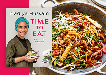 Nadiya Hussain - Time to Eat recipes