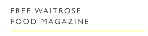 Free Waitrose Food Magazine
